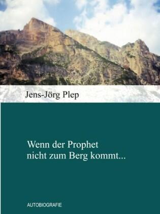 Wenn der Prophet nicht zum Berg kommt...