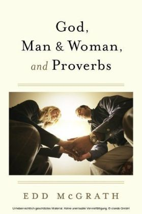 God, Man & Woman, And Proverbs
