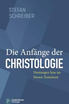 Die Anfänge der Christologie