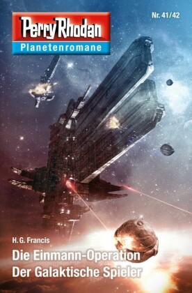Planetenroman 41 + 42: Die Einmann-Operation / Der Galaktische Spieler