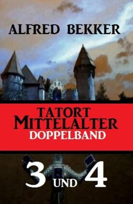 Tatort Mittelalter Doppelband 3 und 4