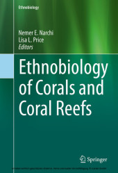 Ethnobiology of Corals and Coral Reefs