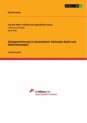 Einlagensicherung in Deutschland. Geltendes Recht und Reformkonzepte