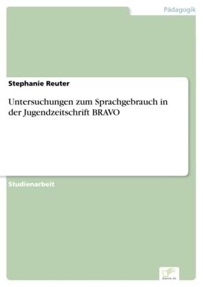 Untersuchungen zum Sprachgebrauch in der Jugendzeitschrift BRAVO