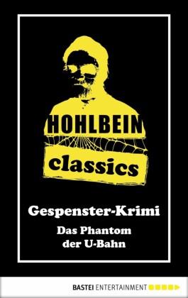 Hohlbein Classics - Das Phantom der U-Bahn