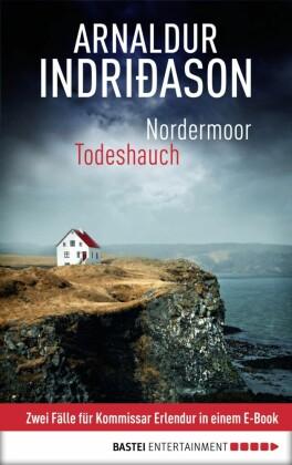 Nordermoor / Todeshauch: Zwei Fälle für Kommissar Erlendur in einem E-Book