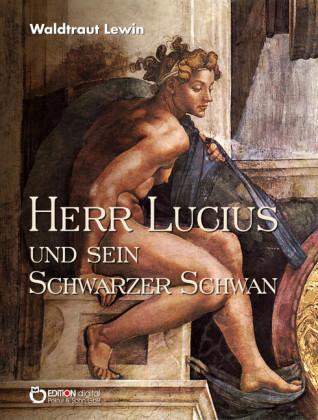 Herr Lucius und sein schwarzer Schwan