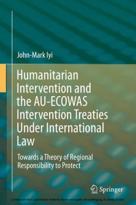 Humanitarian Intervention and the AU-ECOWAS Intervention Treaties Under International Law