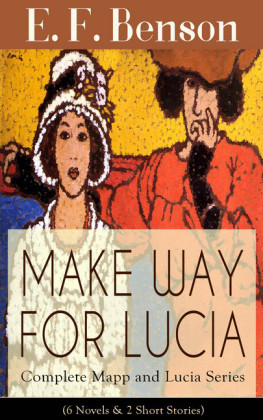 MAKE WAY FOR LUCIA - Complete Mapp and Lucia Series (6 Novels & 2 Short Stories)