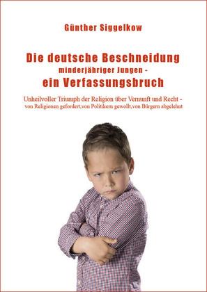 Die deutsche Beschneidung minderjähriger Jungen - ein Verfassungsbruch