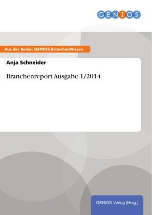 Branchenreport Ausgabe 1/2014