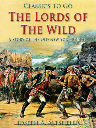 The Lords of the Wild / A Story of the Old New York Border