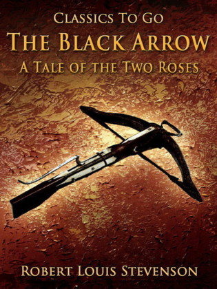 The Black Arrow / A Tale of the Two Roses