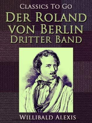 Der Roland von Berlin - Dritter Band