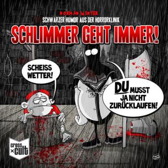 Schwarzer Humor aus der Horrorklinik 1: Schlimmer geht immer!