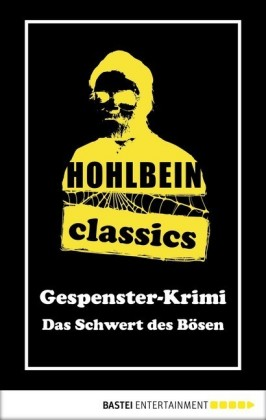 Hohlbein Classics - Das Schwert des Bösen