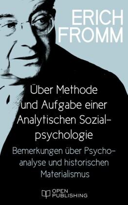 Über Methode und Aufgabe einer Analytischen Sozialpsychologie. Bemerkungen über Psychoanalyse und historischen Materialismus