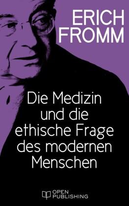 Die Medizin und die ethische Frage des modernen Menschen