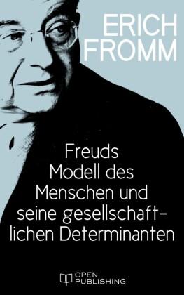 Freuds Modell des Menschen und seine gesellschaftlichen Determinanten