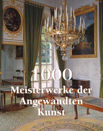 1000 Meisterwerke der Angewandten Kunst