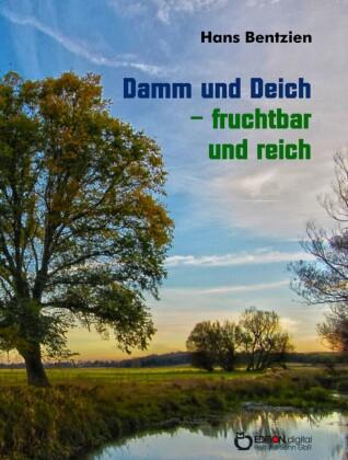 Damm und Deich - fruchtbar und reich