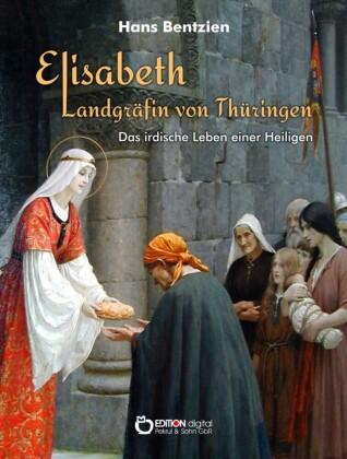 Elisabeth - Landgräfin von Thüringen