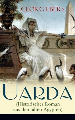 Uarda (Historischer Roman aus dem alten Ägypten)