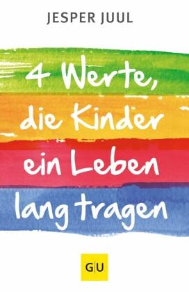 Vier Werte, die ein Kind ein Leben lang tragen