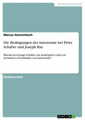 Die Bedingungen der Autonomie bei Peter Schaber und Joseph Raz