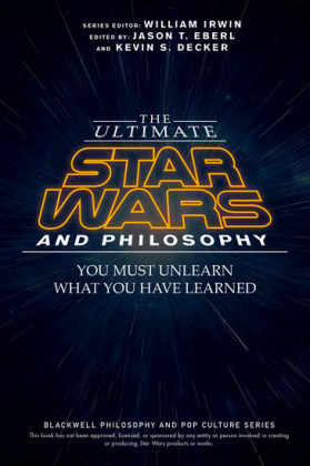 The Ultimate Star Wars and Philosophy,