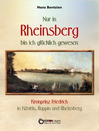 Nur in Rheinsberg bin ich glücklich gewesen