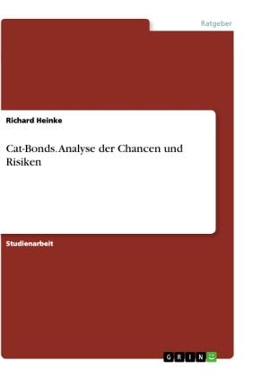 Cat-Bonds. Analyse der Chancen und Risiken