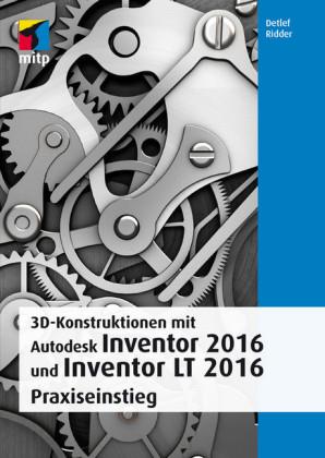 3D-Konstruktionen mit Autodesk Inventor 2016 und Inventor LT