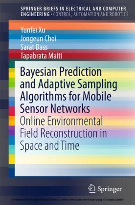 Bayesian Prediction and Adaptive Sampling Algorithms for Mobile Sensor Networks