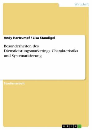 Besonderheiten des Dienstleistungsmarketings. Charakteristika und Systematisierung
