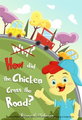 Why? How Did the Chicken Cross the Road?