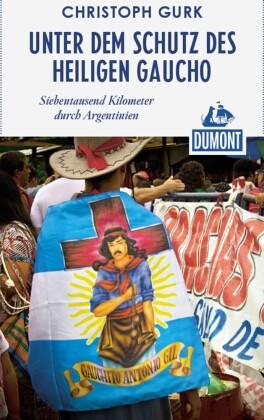 DuMont Reiseabenteuer Unter dem Schutz des heiligen Gaucho