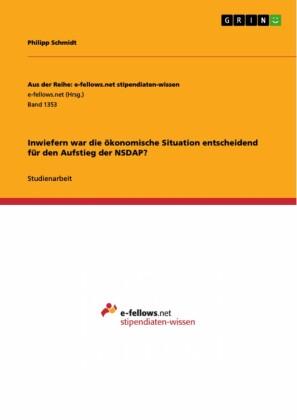 Inwiefern war die ökonomische Situation entscheidend für den Aufstieg der NSDAP?