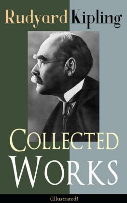 Collected Works of Rudyard Kipling (Illustrated)