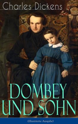 Dombey und Sohn (Illustrierte Ausgabe)