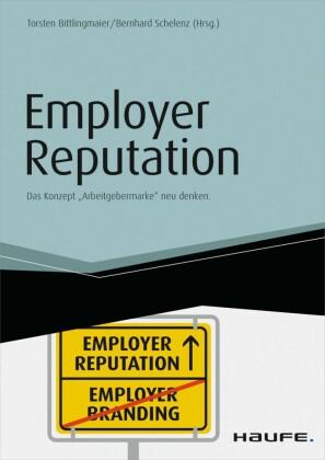 Employer Reputation - Das Konzept 'Arbeitgebermarke' neu denken