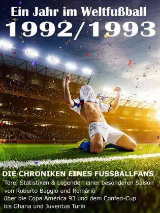 Ein Jahr im Weltfußball 1992 / 1993