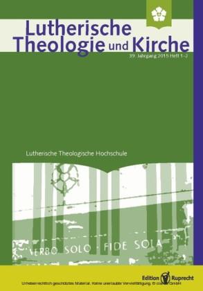Lutherische Theologie und Kirche 1-2/2015 - Einzelkapitel