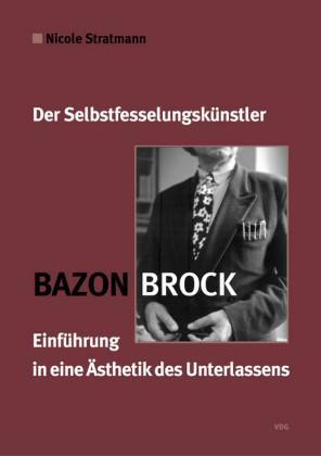 Bazon Brock - Der Selbstfesselungskünstler