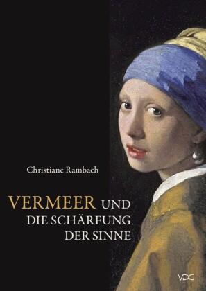 Vermeer und die Schärfung der Sinne