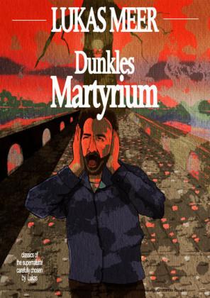 Dunkles Martyrium