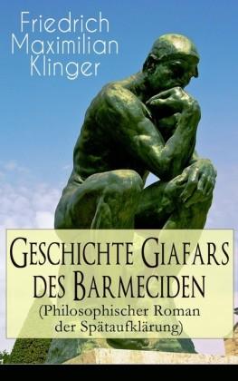Geschichte Giafars des Barmeciden (Philosophischer Roman der Spätaufklärung)