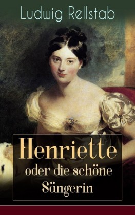 Henriette oder die schöne Sängerin