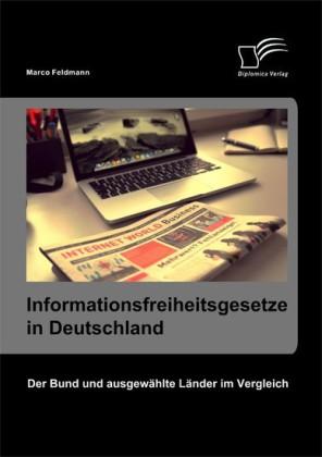 Informationsfreiheitsgesetze in Deutschland: Der Bund und ausgewählte Länder im Vergleich