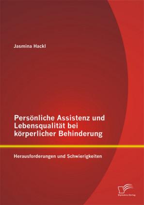 Persönliche Assistenz und Lebensqualität bei körperlicher Behinderung: Herausforderungen und Schwierigkeiten